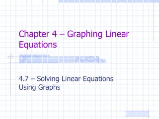 Chapter 4 – Graphing Linear Equations
