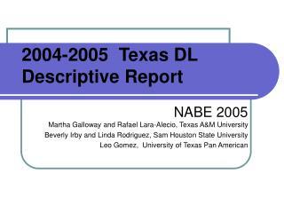 2004-2005  Texas DL Descriptive Report