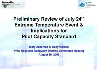 Mary Johannis & Wally Gibson PNW Resource Adequacy Steering Committee Meeting August 29, 2006