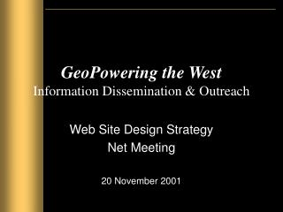 GeoPowering the West Information Dissemination & Outreach
