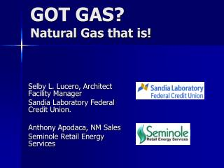 GOT GAS? Natural Gas that is!