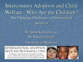 Dr. Judith K. Eckerle and  Dr. Dana E. Johnson University of Minnesota