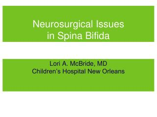 Neurosurgical Issues  in Spina Bifida