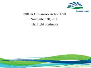 NRHA Grassroots Action Call November 30, 2011 The fight continues