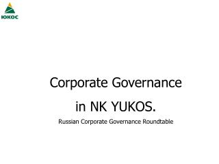 Corporate Governance in NK YUKOS . Russian Corporate Governance Roundtable