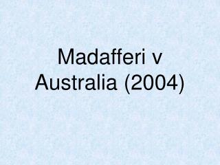 Madafferi v Australia (2004)