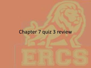 Chapter 7 quiz 3 review