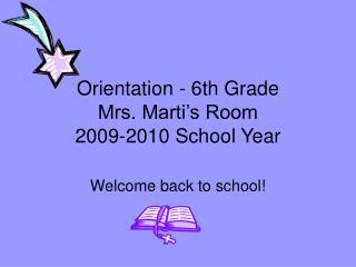 Orientation - 6th Grade Mrs. Marti's Room 2009-2010 School Year