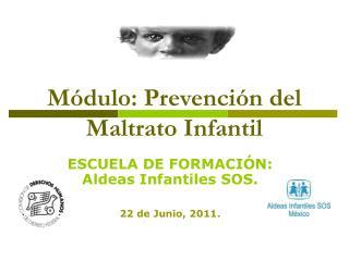 Módulo: Prevención del  Maltrato Infantil