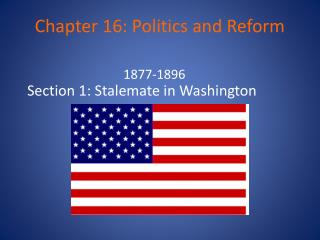 Chapter 16: Politics and Reform