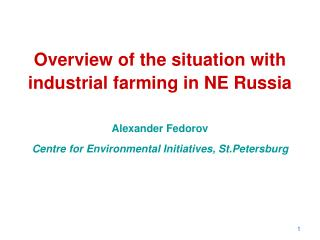 Overview of the situation with industrial farming in NE Russia