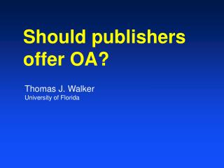 Should publishers offer OA?