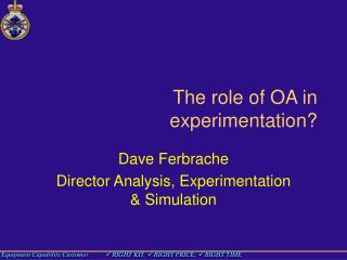 The role of OA in experimentation?