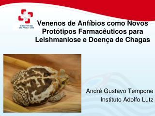 Venenos de Anf bios como Novos Prot tipos Farmac uticos para Leishmaniose e Doen a de Chagas