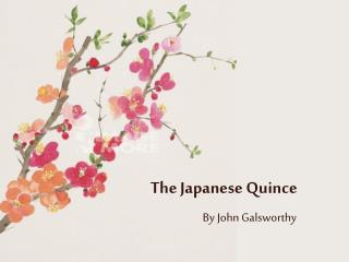 The Japanese Quince