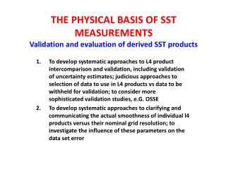 THE PHYSICAL BASIS OF SST MEASUREMENTS Validation and evaluation of derived SST products