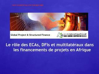 Le r le des ECAs, DFIs et multilat raux dans les financements de projets en Afrique