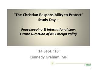14 Sept. �13 Kennedy Graham, MP