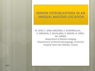 BENIGN OSTEOBLASTOMA IN AN         UNUSUAL MASTOID LOCATION