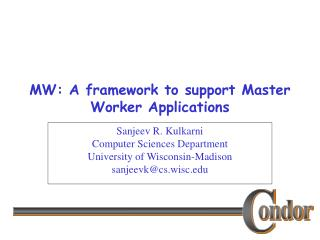 MW: A framework to support Master Worker Applications