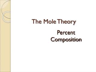 The Mole Theory