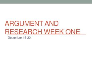 Argument and Research Week One