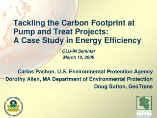 Tackling the Carbon Footprint at Pump and Treat Projects:  A Case Study in Energy Efficiency