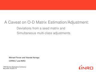 A Caveat on O-D Matrix Estimation/Adjustment: Deviations from a seed matrix and