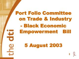 Port Folio Committee on Trade & Industry - Black Economic Empowerment   Bill 5 August 2003