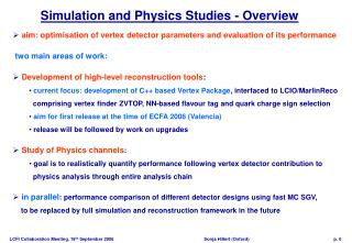 Simulation and Physics Studies - Overview