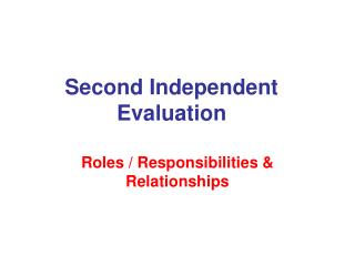Second Independent Evaluation