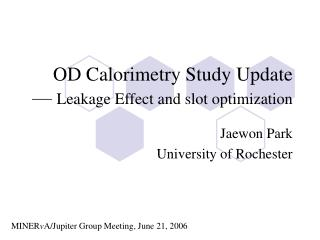 OD Calorimetry Study Update —  Leakage Effect and slot optimization