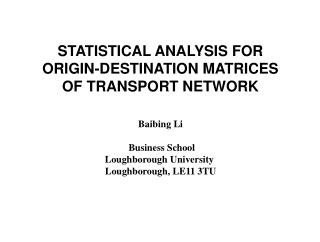 STATISTICAL ANALYSIS FOR  ORIGIN-DESTINATION MATRICES  OF TRANSPORT NETWORK