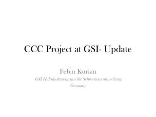 CCC Project at GSI- Update