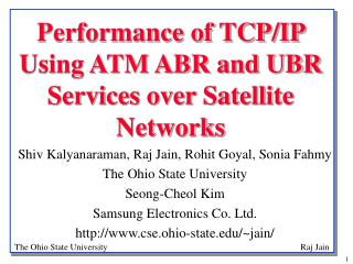 Performance of TCP/IP Using ATM ABR and UBR Services over Satellite Networks