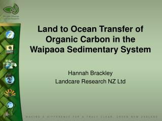 Land to Ocean Transfer of Organic Carbon in the Waipaoa Sedimentary System