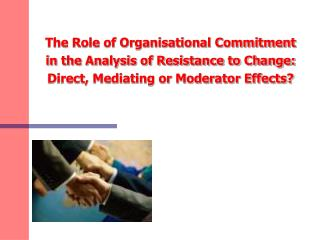The Role of Organisational Commitment in the Analysis of Resistance to Change: