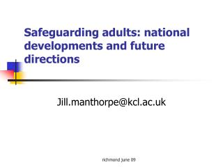 Safeguarding adults: national developments and future directions