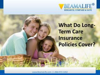 What Do Long Term Care Insurance Policies Cover