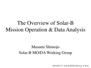 The Overview of Solar-B  Mission Operation & Data Analysis