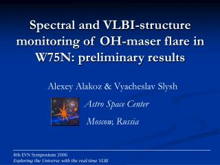 Spectral and VLBI-structure monitoring of OH-maser flare in W75N: preliminary results