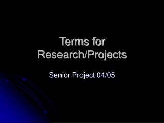 Terms for Research/Projects