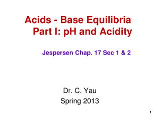 Acids - Base Equilibria      Part I: pH and Acidity