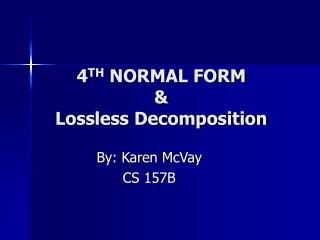 4 TH  NORMAL FORM & Lossless Decomposition