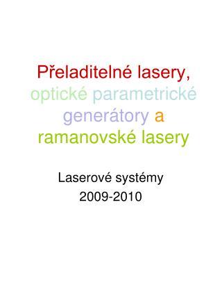 Přeladitelné lasery, optické  parametrické  generátory a ramanovské lasery