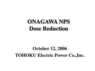 ONAGAWA NPS  Dose Reduction