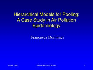 Hierarchical Models for Pooling:  A Case Study in Air Pollution Epidemiology