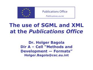 The use of SGML and XML at the  Publications Office