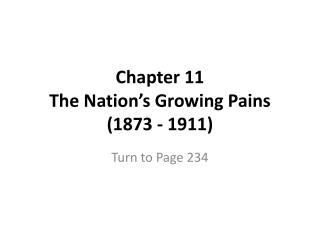 Chapter 11 The Nation's Growing Pains (1873 - 1911)
