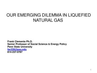 OUR EMERGING DILEMMA IN LIQUEFIED NATURAL GAS